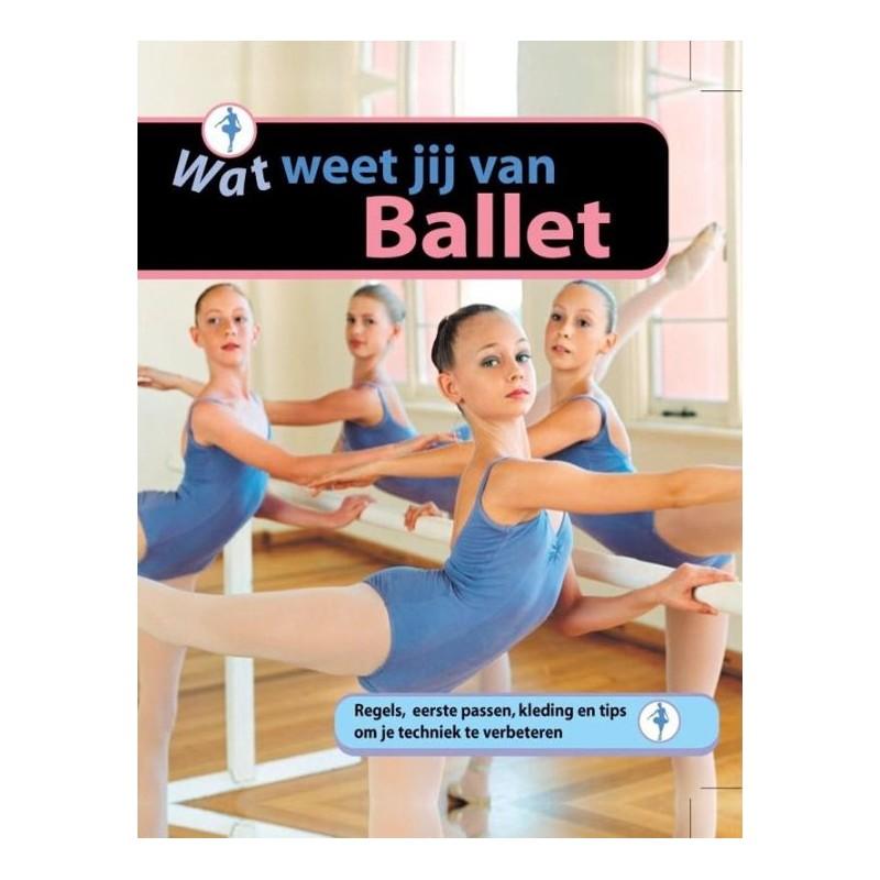 wat weet jij van ballet hardcover balletboek